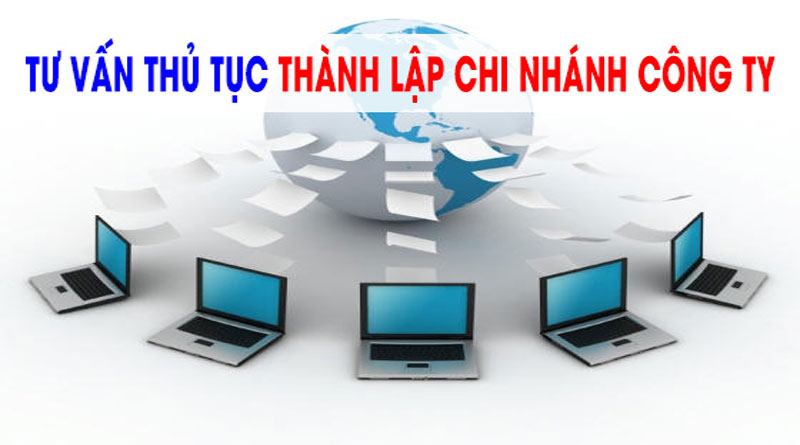 thủ tục thành lập chi nhánh công ty tnhh